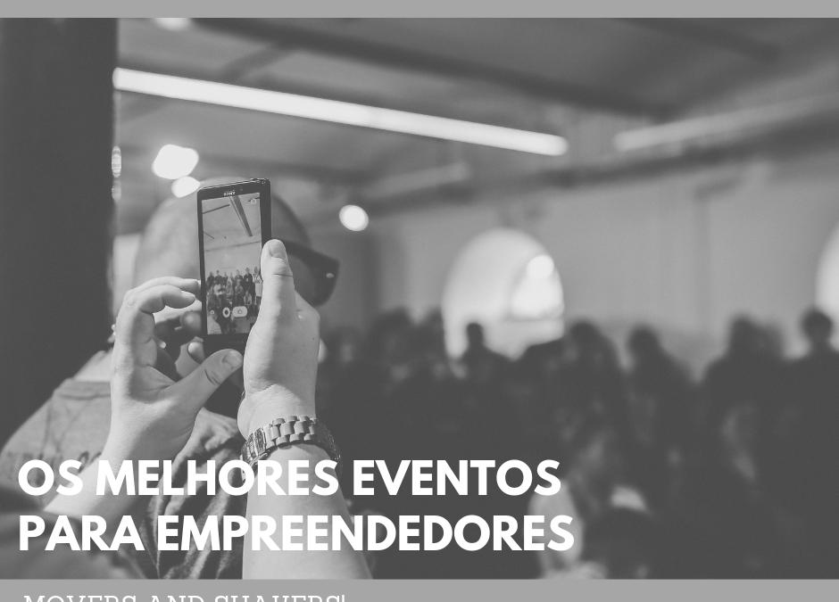 MOVERS AND SHAKERS| Os melhores eventos para empreendedores